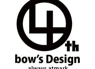 bow's Design4周年